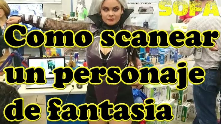 Como scanear un personaje de fantasia