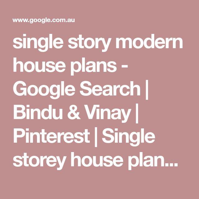 single story modern house plans - Google Search | Bindu & Vinay | Pinterest | Single storey house plans, Modern house plans and Modern