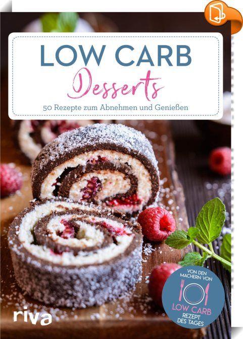 Low-Carb-Desserts    :  Auch wer sich Low Carb ernährt, muss nicht auf Desserts…