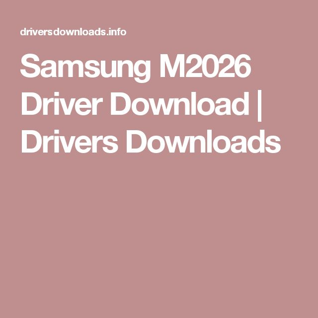 Samsung M2026 Driver Download | Drivers Downloads