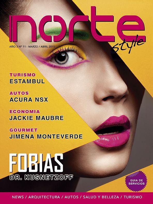 Revista Norte Style - N° 11 Fobias Sexuales por Dr. Juan Carlos Kusnetzoff - Economía por Jackie Maubré- Autos, Acura NSX - Turismo. Estambul - Arquitectura, Residencia Naples - Gourmet Receta por Jimena Monteverde.