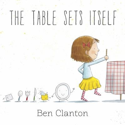 The Table Sets Itself - Ben Clanton