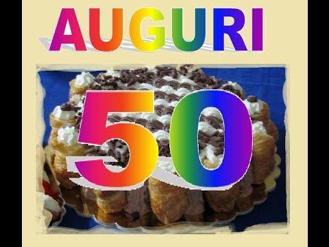 """Buon Compleanno""""Buon Compleanno a te che compi 50 anni"""" - YouTube"""