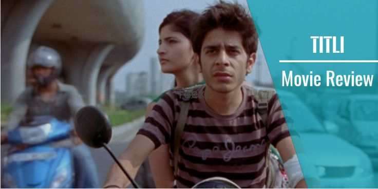Movie Review: 'Titli' – Brutally honest portray of emotions, Bollywood craved for!