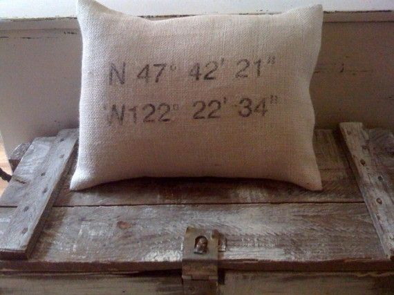 Map coordinate burlap pillow. Give her the address and she will find the specific coordinates and make you a custom pillow!