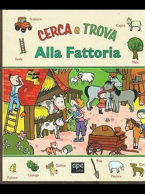 Alla Fattoria Ragazzi  Aa.vv. Ape Junior 2012