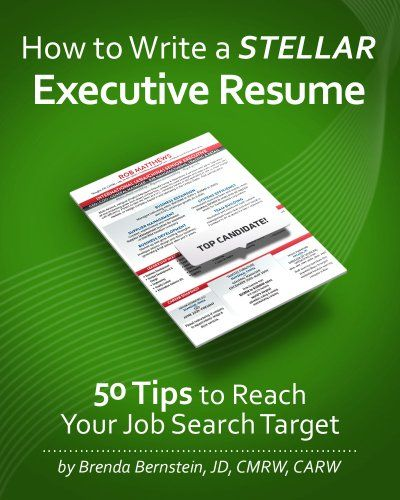 How to Write a STELLAR Executive Resume 50 Tips to Reach Your - great resumes fast