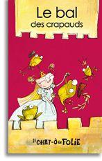 Série chat-ô-folie - Le bal des crapauds - Alain M. Bergeron |