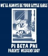 We'll always be your little girls. Pi Beta Phi Parent's weekend