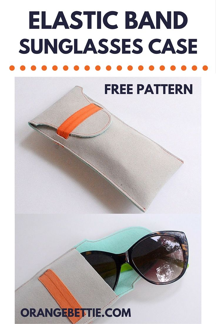 Easy DIY Elastic Band Sunglasses Case – Free Pattern