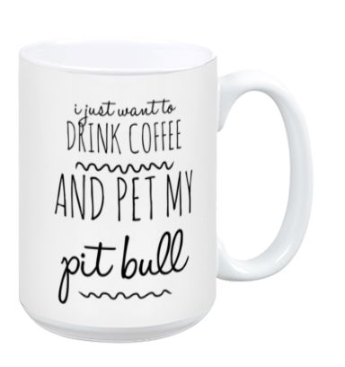 I Just Want to Pet My Pit Bull Mug