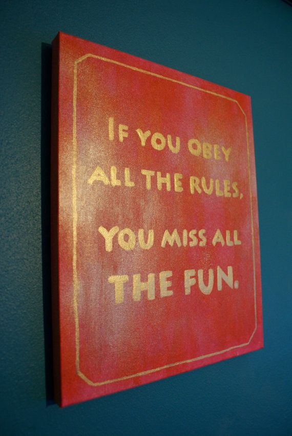 If you obey all the rules you miss all the fun  by apookicreation, €18.99