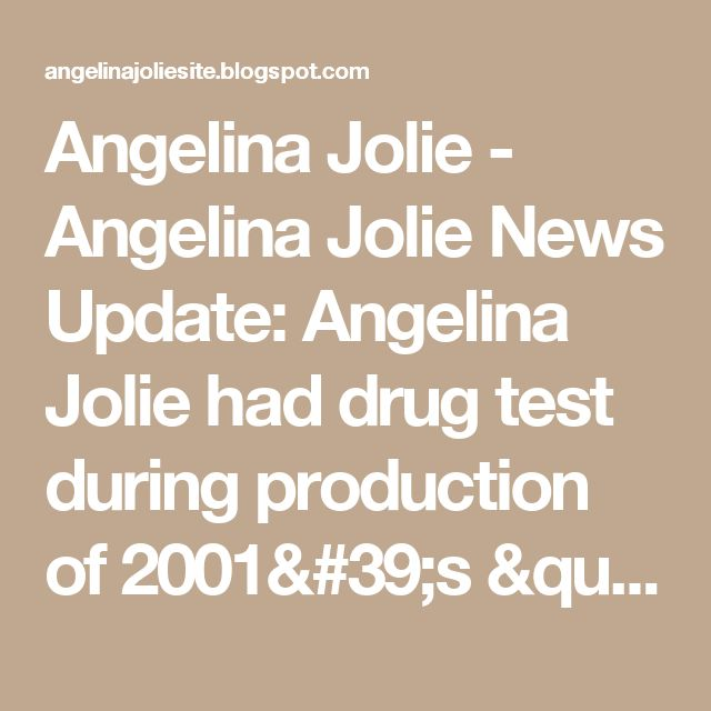 "Angelina Jolie - Angelina Jolie News Update: Angelina Jolie had drug test during production of 2001's ""Lara Croft: Tomb Raider"""