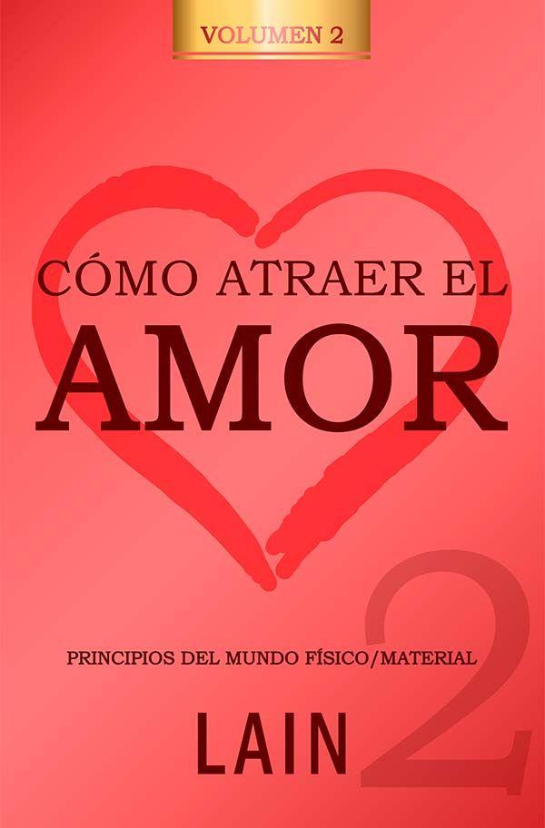 Lain García Calvo Libros Como Atraer El Amor Libros De Autoayuda Atraer El Amor