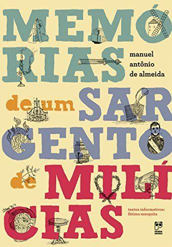 Memórias de Um Sargento de Milícias por Manuel Antonio de Almeida https://www.amazon.com.br/dp/8578882172/ref=cm_sw_r_pi_dp_7medxb8YR05YD
