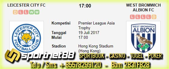 Prediksi Skor Bola Leicester City vs West Bromwich Albion 19 Jul 2017 Premier League Asia di Hong Kong Stadium (Hong Kong) pada hari Rabu jam 17:00 live di beIn Sport 1