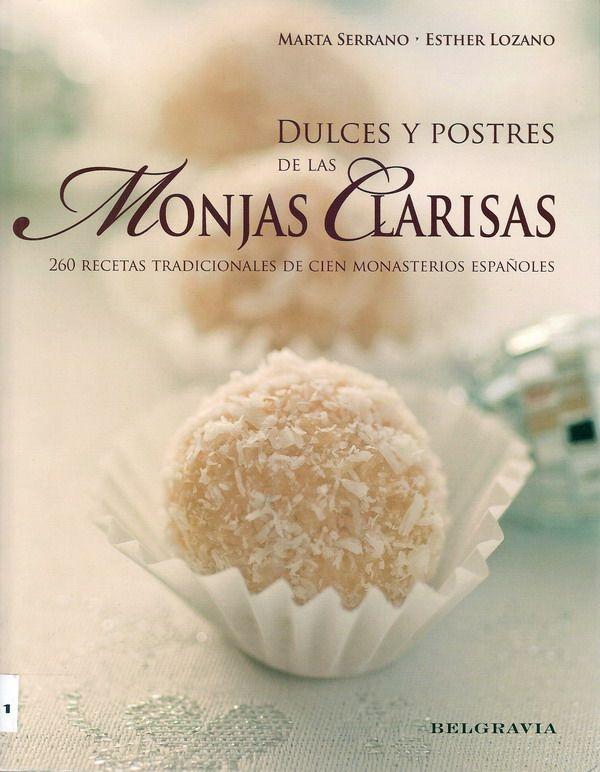 """""""Dulces y postres de las Monjas Clarisas"""" 260 Recetas Tradicionales de cien Monasterios Españoles."""