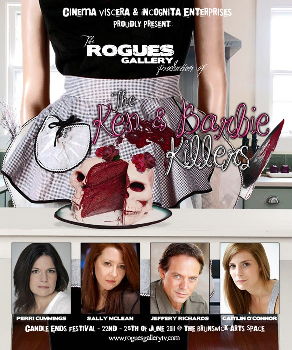 Official Rogues Gallery Ken & Barbie Killers Poster - this is a project that Perri Cummings, Jeffery Richards, Caitlin O'Connor and myself put together last year.  The live performance part is done - now the filmed versions are being cut together and will appear on the site very soon.  Excited!!