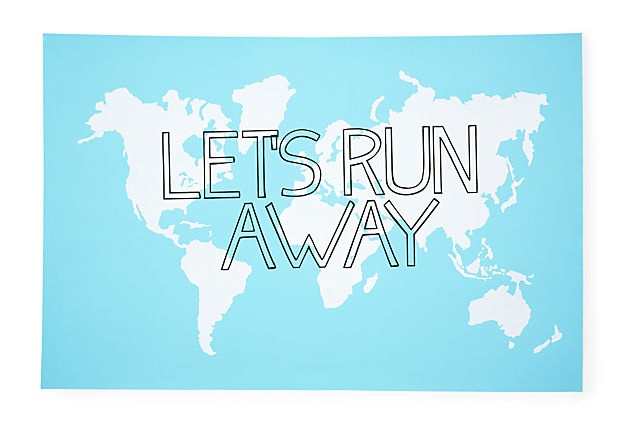 {Let's Run Away} sometimes, I really want to.: Kings Lane, Idea, Blue, Lets Run Away, Graphic Appeal, Travel Quotes