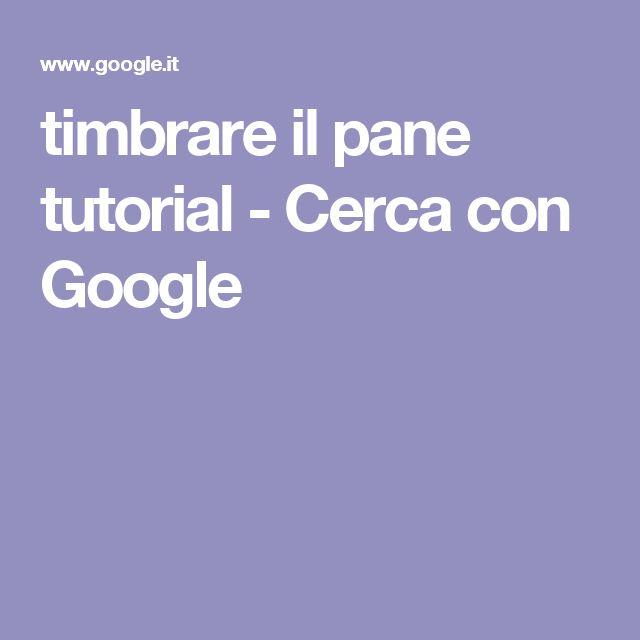 timbrare il pane tutorial - Cerca con Google