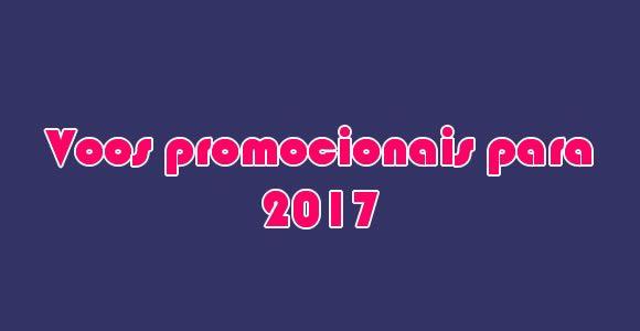 Voos promocionais TAM, Azul, GOL e Avianca para 2017 #2017 #voos #passagens #viagem