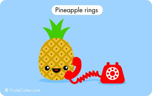 Pineapple rings! Are you going to answer?