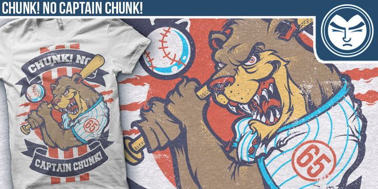 """CHUNK! NO CAPTAIN CHUNK! - Grizzly Baseball"" t-shirt design by NICOLO NIMOR"