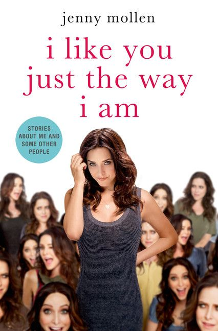 By the actress, writer, and one of the funniest women on Twitter, an outrageous, hysterical memoir of acting on impulse, plotting elaborate hoaxes, and refusing to acknowledge boundaries in any form. I Like You Just the Way I Am by Jenny Mollen.