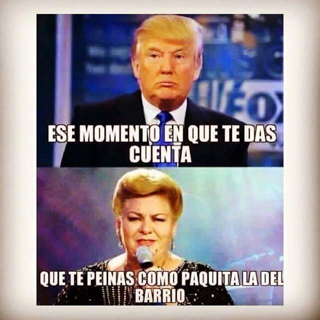Donald Trump Funny Memes In Spanish : Ese momento donald trump memes