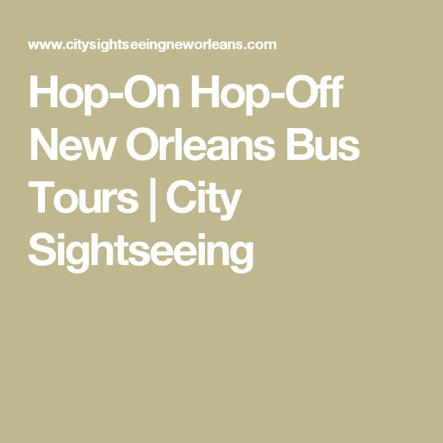 Hop-On Hop-Off New Orleans Bus Tours | City Sightseeing