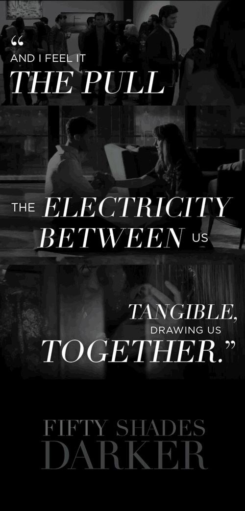 """And I feel it, the pull – the electricity between us – tangible, drawing us together."" 