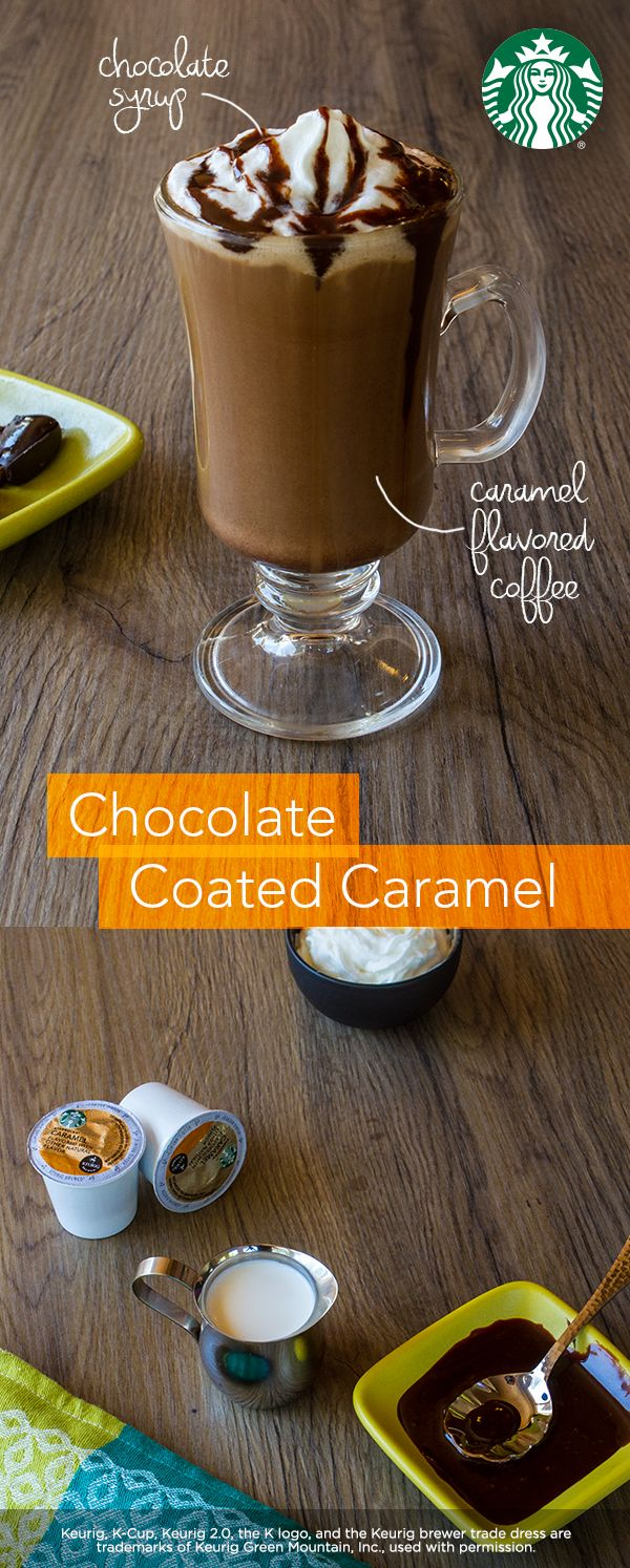 Brew 6 fl.oz of Starbucks Caramel flavoredground coffee (or K-Cup pods). Coatmug with 2 Tbsp chocolate syrup. Pourhot coffee over chocolate syrup. Stir in 3 Tbsp half-and-half. Top with whipped cream andextra drizzle of chocolate syrup.