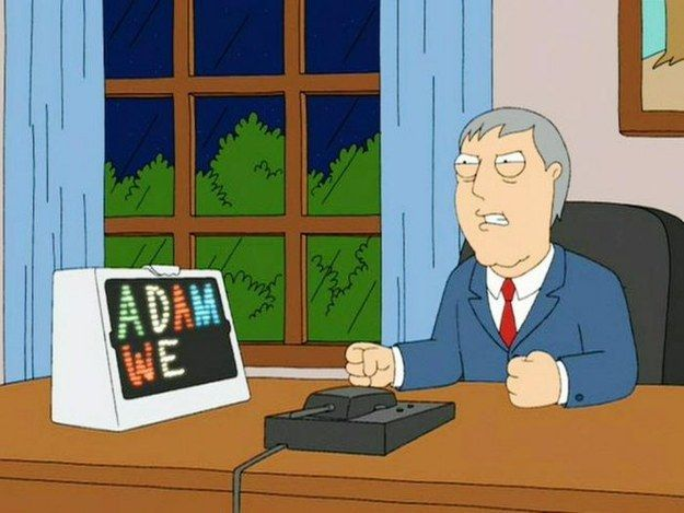 """When Adam West plays with Lite Brite and yells, """"Nobody messes with Adam We!"""" 