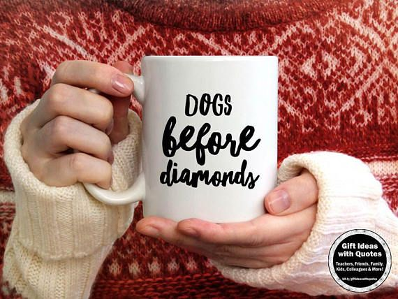 Dogs Before Diamonds, Funny Dog Coffee Cup, Dogs Before Dudes, Birthday Gift for Dog Lover, Christmas Gift Idea, Dog Humor Mug, Dog Owner