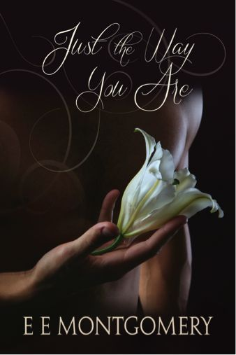E E Montgomery on Just The Way You Are (Just Life #4) ~ Excerpt, Guest Blog, Rafflecopter Giveaway