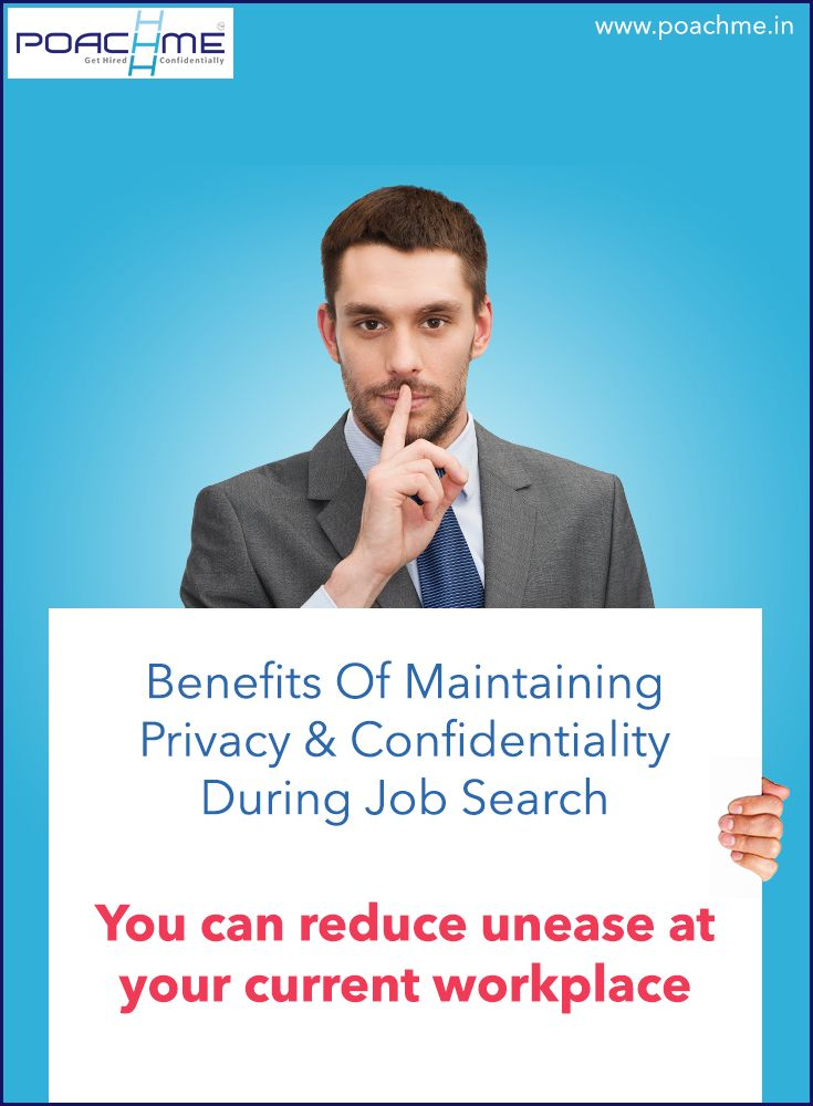 """Benefit of maintaining privacy and confidentiality during your job search: You can reduce unease at your current workplace. Read our blog post """"How to maintain privacy while searching for a job: 5 practical tips"""" http://www.poachme.in/blog/how-to-maintain-privacy-while-searching-for-a-job-5-practical-tips?utm_source=pinterest&utm_medium=image&utm_campaign=quote07-whyconfidentiality-c02-jan16 #poachmein #jobs #handshake"""