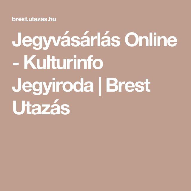 Jegyvásárlás Online - Kulturinfo Jegyiroda | Brest Utazás