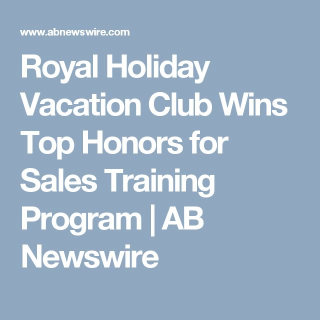 Royal Holiday Vacation Club Wins Top Honors for Sales Training Program | AB Newswire