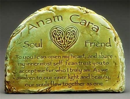 Anam Cara refers to the Celtic spiritual belief of souls connecting and bonding. In Celtic Spiritual tradition, it is believed that the soul radiates all about the physical body, what some refer to as an aura. When you connect with another person and become completely open and trusting with that individual, your two souls begin to flow together. Should such a deep bond be formed, it is said you have found your Anam Cara or soul friend.