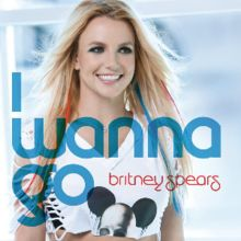 I Wanna Go - Single by Britney Spears from the album Femme Fatale. Released June 13, 2011.
