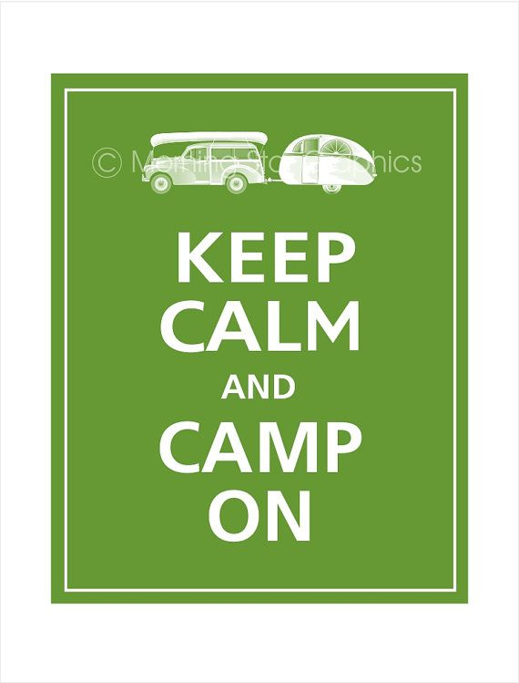 camp onAbsolute, Happy Thoughts, Travel Trailer Camping, Campers Ideas, Keepcalm, Yessssss, Travel Trailers, Calm Camps, Keep Calm Signs