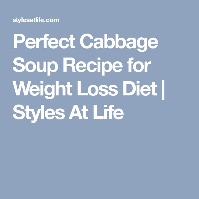 Perfect Cabbage Soup Recipe for Weight Loss Diet | Styles At Life