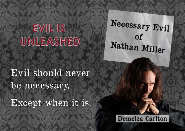 Evil is Unleashed - Necessary Evil of Nathan Miller is now available in paperback.
