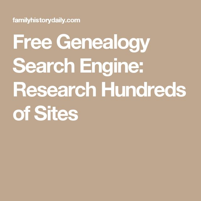 Free Genealogy Search Engine: Research Hundreds of Sites