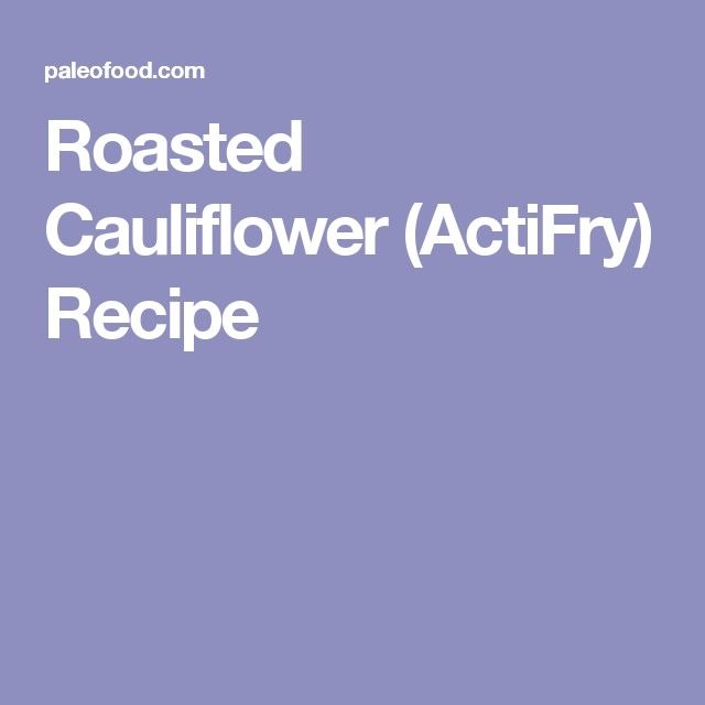 Roasted Cauliflower (ActiFry) Recipe