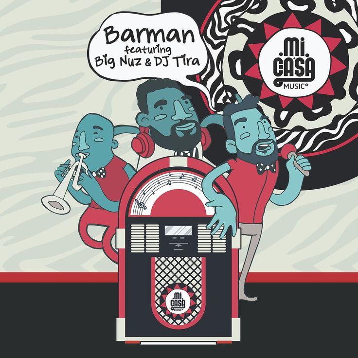 Mi Casa – Barman (Feat. Big Nuz & DJ Tira)