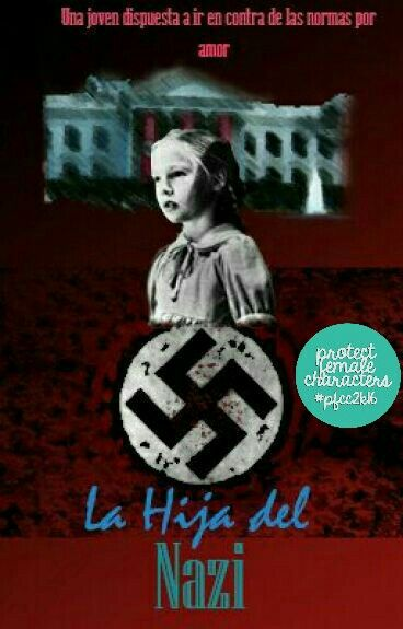 Cover for one of my next Wattpad projects: The Nazi's Daughter; a love story