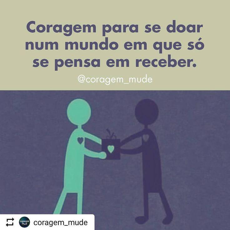 """1,734 curtidas, 7 comentários - Despertar o Divino (@despertarodivino) no Instagram: """"Repost @coragem_mude Coragem, faça diferente, faça o bem...Espalhe o Amor!! ⠀  ⠀ ⠀ #coragem…"""""""