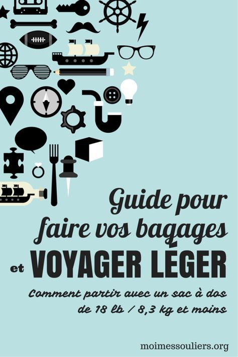 Guide pour faire vos bagages et voyager léger (18 livres)  #bagage #guide #backpack