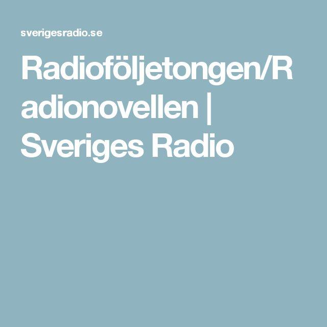 Radioföljetongen/Radionovellen | Sveriges Radio